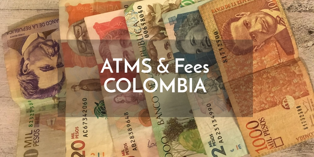 Colombia Atm Fees Charges And How To