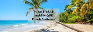 best beaches in martinique